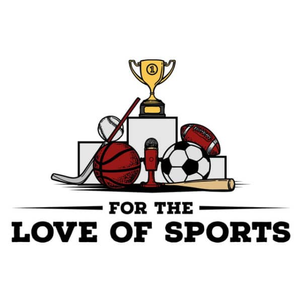 For the Love of Sports Podcast Logo